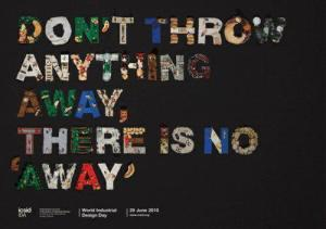 Don't throw anything away, there is no 'away'