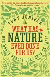 What Has Nature Ever Done For Us? by Tony Juniper (2012)